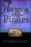 Hanging the Pirates Charles H. Gaulden