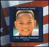 I Am African American  by  Ruth Turk