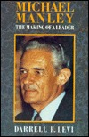 Michael Manley: The Making of a Leader Darrell E. Levi