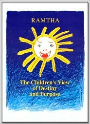 The Childrens View of Destiny and Purpose Ramtha