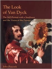 The Look of Van Dyck: The Self-Portrait With a Sunflower And the Vision of the Painter (Histories of Vision) (Histories of Vision)  by  John Peacock
