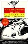The Sadness of Sex Barry Yourgrau