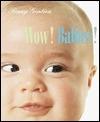 Wow! Babies!  by  Penny Gentieu