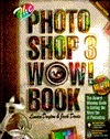 Photoshop 3 Wow! Book Windows Ed. with CD-ROM  by  Linnea Dayton