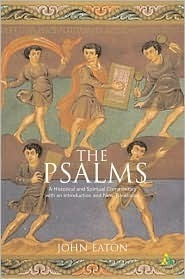 The Psalms: A Historical And Spiritual Commentary With An Introduction And New Translation John H. Eaton