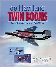 de Havilland Twin Booms Vampire, Venom and Sea Vixen Adrian Balch