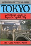 Tokyo: A Cultural Guide to Japans Capital City John H. Martin