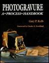 Photogravure: A Process Handbook  by  Gary Kolb