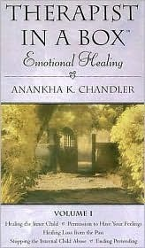 Therapist in a Box Volume 1 Emotional Healing  by  Anankha K. Chandler