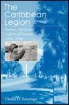 Caribbean Legion - Ppr.  by  Charles D. Ameringer