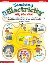 Teaching Electricity: Yes, You Can!:  Grades 3 6  by  Steve Tomecek
