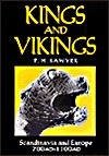 Kings And Vikings: Scandinavia And Europe AD 700-1100  by  Peter H. Sawyer