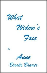 What Widows Face  by  Anne Brooks Brauer