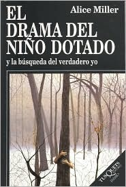 El Drama Del Nino Dotado/the Drama of the Gifted Child  by  Alice  Miller