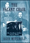 The Vacant Chair: The Northern Soldier Leaves Home Reid Mitchell