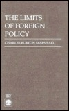 The Limits of Foreign Policy, Enlarged Edition Charles Burton Marshall