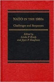 NATO in the 1980s: Challenges and Responses Linda P. Brady
