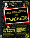 Web Publishing for Teachers [With Easy-To-Use Templates & Internet Tools]  by  Bard Williams