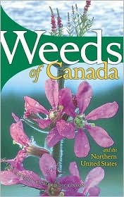 Weeds of Canada and the Northern United States: A Guide for Identification  by  France Royer
