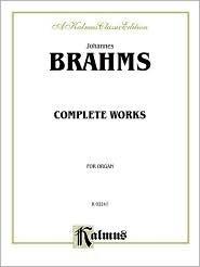 Johannes Brahms  Complete Works for Organ  by  Johannes Brahms