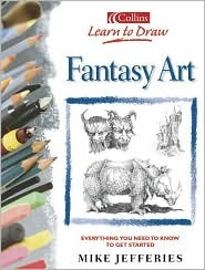 Learn to Draw Fantasy Art  by  Mike Jefferies