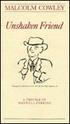 Unshaken Friend: A Profile of Maxwell Perkins  by  Malcolm Cowley