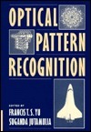 Optical Pattern Recognition  by  Francis T.S. Yu