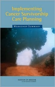 Implementing Cancer Survivorship Care Planning National Academy of Sciences