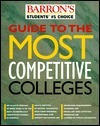 Guide To The Most Competitive Colleges  by  Editors of Barrons Educational Series