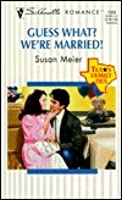 Guess What Were Married Susan Meier