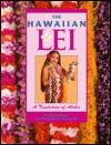 Hawaiian Lei: A Tradition Ronn Ronck