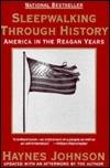 Sleepwalking Through History: America in the Reagan Years  by  Haynes Johnson