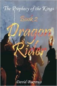 Dragon Rider (Prophecy of the Kings, #2)  by  David  Burrows