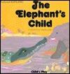 The Elephant Child  by  Rudyard Kipling