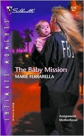 The Baby Mission (The Mom Squad, #3)  by  Marie Ferrarella