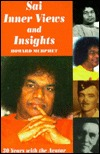 Sai Inner Views and Insights: Inner Views and Insights : 30 Years With the Avatar  by  Howard Murphet