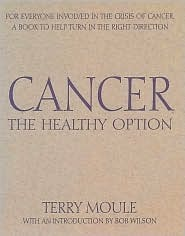 Cancer: The Healthy Option  by  Terry Moule