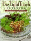 The Light Touch Cookbook: All-Time Favorite Recipes Made Healthful and Delicious  by  Marie Simmons