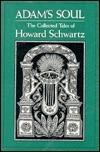 Adams Soul: The Collected Tales of Howard Schwartz  by  Howard Schwartz