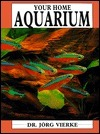 Your Home Aquarium  by  Jorg Vierke