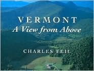 Vermont: A View from Above  by  Charles Feil