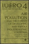 Air Pollution and the Forests of Developing and Rapidly Industrialising Countries  by  John Innes