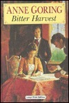 Bitter Harvest  by  Anne Goring