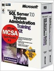 SQL Server 7.0 System Administration Training Kit Microsoft Corporation