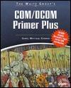 The Waite Groups Com/DCOM Primer Plus [With *] Chris Corry