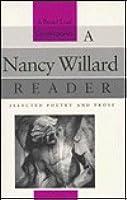 A Nancy Willard Reader: Selected Poetry and Prose  by  Nancy Willard