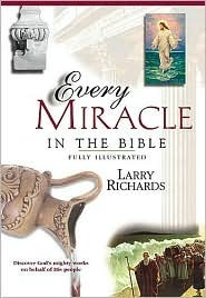 Every Miracle And Wonder In The Bible  by  Lawrence O. Richards