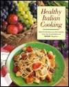 Healthy Italian Cooking: Quick & Healthy Low-Fat Cooking from the Food Editors of Prevention Magazine Jean Rogers