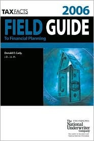 Tax Facts Field Guide to Financial Planning, 2006 Donald F. Cady