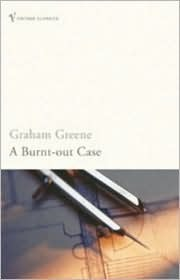 A Burnt Out Case Graham Greene